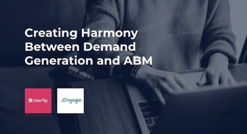 [Webinar] Creating Harmony Between Demand Generation and ABM | Replay