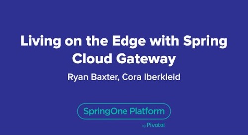 Living on the Edge with Spring Cloud Gateway