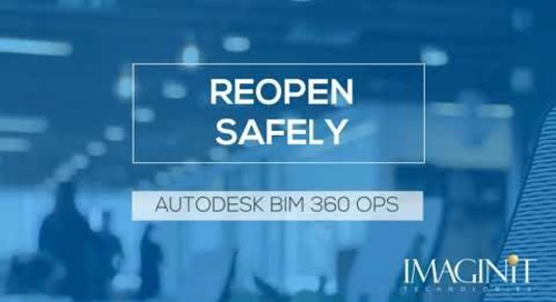 Reopen Safely with Autodesk BIM 360 Ops