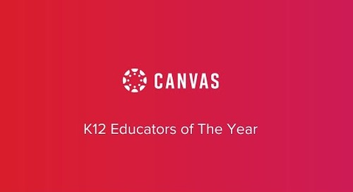 Canvas Educators of The Year: K12