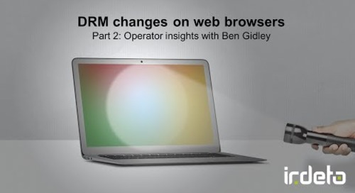DRM changes on web browsers - Part 2 (operator impact)