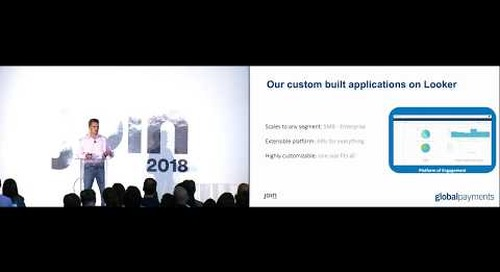 JOIN 2018 - Global Payments: Building Custom Apps on Top of Looker and Google BigQuery