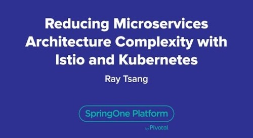 Reducing Microservices Architecture Complexity with Istio and Kubernetes