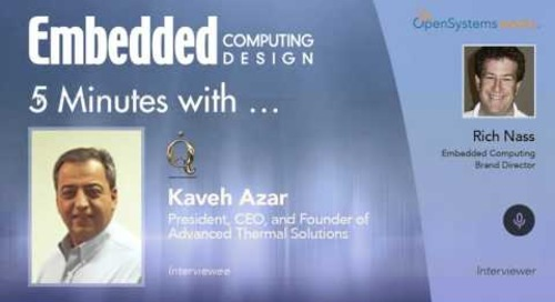 Five Minutes With… Kaveh Azar, President, CEO, and Founder of Advanced Thermal Solutions