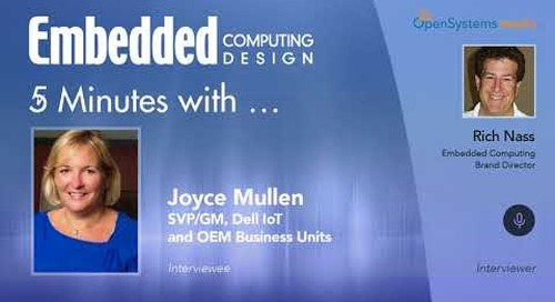 Five Minutes With…Joyce Mullen, SVP/GM, Dell EMC IoT and OEM Business Units