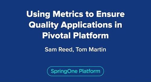 Using Metrics to Ensure Quality Applications in Pivotal Platform