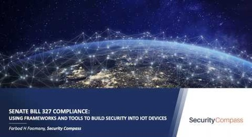 Complying with Senate Bill 327: Using Frameworks and Tools to Build Security into IoT Devices