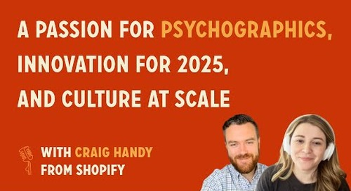 A Passion for Psychographics, Innovation for 2025, and Culture at Scale | Craig Handy @ Shopify