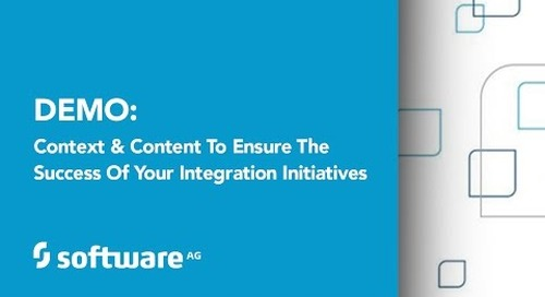 Demo: Context and Content to Ensure the Success of Your Integration Initiatives with webMethods