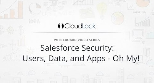 Salesforce Security: Users, Data, and Apps - Oh My!