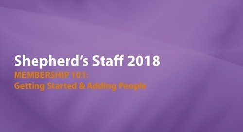 Shepherd's Staff: Membership 101 - Getting Started & Adding People