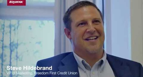 Equifax Data-driven Marketing: Freedom First Credit Union
