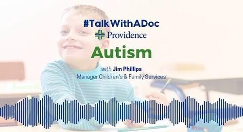 #TalkWithADoc: Autism
