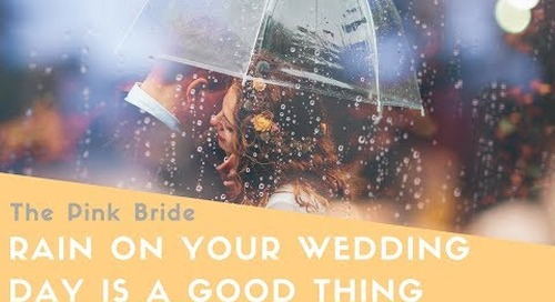 3 Reasons Rain On Your Wedding Day Is A Good Thing