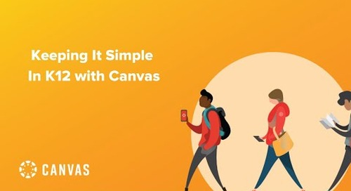 Keeping It Simple in K12 with Canvas