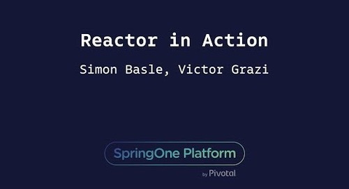 Reactor in Action - Victor Grazi, Nomura Securities & Simon Baslé, Pivotal