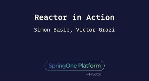 Reactor in Action - Victor Grazi, Nomura Securities & Simon Baslé, Pivotal
