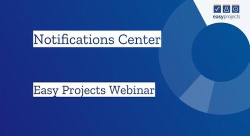 Notifications Center - Easy Projects Webinar