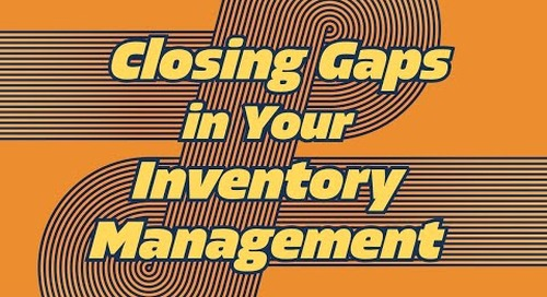 Closing Gaps in Your Inventory Management