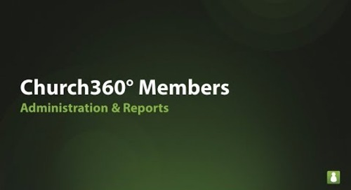 Church360° Members: Administration and Reports