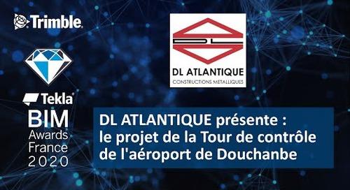 DL ATLANTIQUE présente le projet de la Tour de contrôle de l'aéroport de Douchanbe