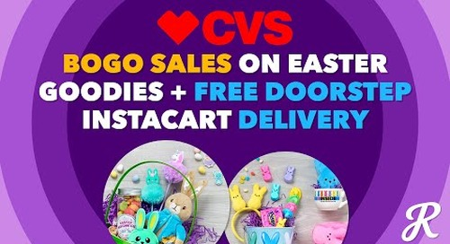 The Deal Download With CVS: BOGO Easter Goodies and Free Delivery Through Instacart