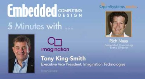 Five Minutes with…Tony King-Smith, Executive Vice President, Imagination Technologies