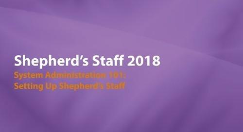 Shepherd's Staff: System Administrator - 101  Setting up Shepherd's Staff
