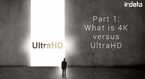4K UHD video 1: What is 4K vs. UltraHD