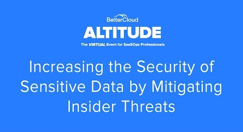 [ALTITUDE20 Product Session] Increasing the Security of Sensitive Data by Mitigating Insider Threats