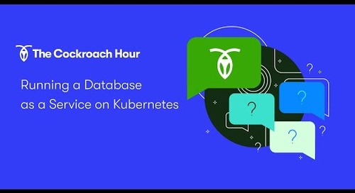 [ep 6] How to Run a Database as a Service on Kubernetes | The Cockroach Hour