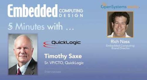 Five Minutes With… Timothy Saxe, Sr. VP/CTO, QuickLogic