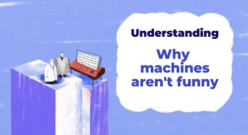 Why machines aren't funny | Understanding With Unbabel