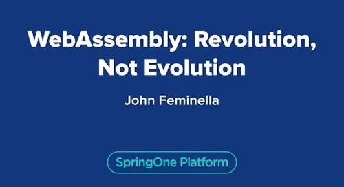 WebAssembly: Revolution, Not Evolution