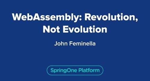 WebAssembly: Revolution, Not Evolution