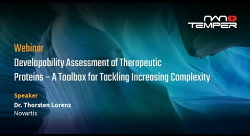 Developability Assessment of Therapeutic Proteins A Toolbox for Tackling Increasing Complexity