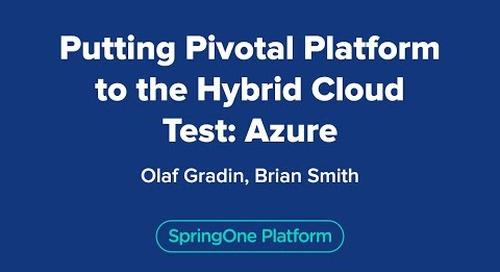 Putting Pivotal Platform to the Hybrid Cloud Test: Azure