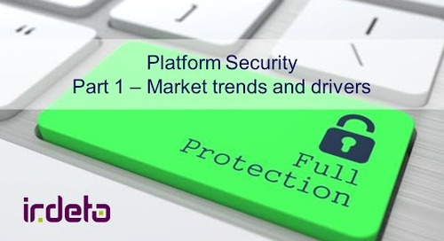 Irdeto Platform Security Part 1 Market Insights