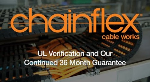 chainflex® - UL Verification and Our Continued 36 Month Guarantee