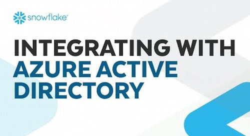 Webinar: Integrating Snowflake with Azure Active Directory