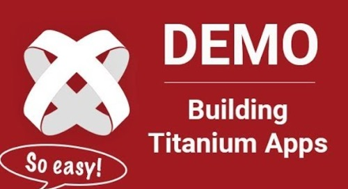 Demo Series   Part 1: Building Titanium Apps