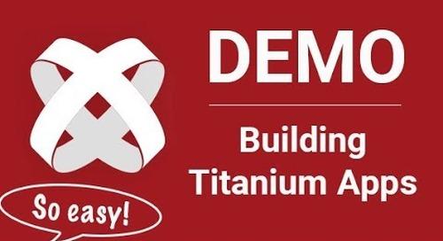Demo Series | Part 1: Building Titanium Apps