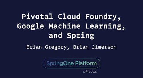 Pivotal Cloud Foundry, Google Machine Learning, and Spring - Brian Gregory, Google & Brian Jimerson, Pivotal