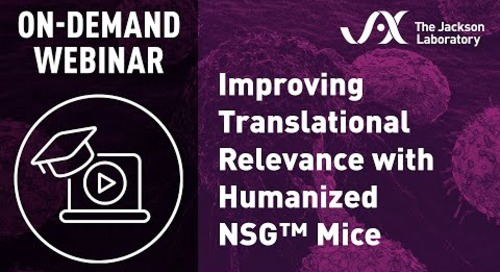 Improving Translational Relevance with Humanized NSG™ Mice