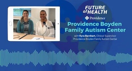#FutureOfHealth: Providence Boyden Family Autism Center