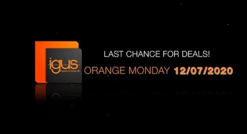 igus® - Orange Monday Limited Time Deals 12/07/2020