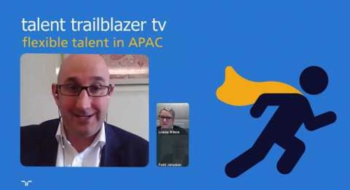 engage the growing APAC contingent workforce | talent trailblazer tv.