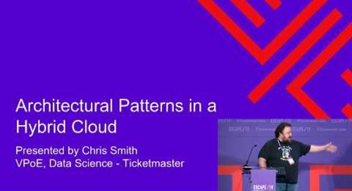 ESCAPE Conference 2019: Architectural Patterns in Multi-Cloud -- Chris Smith, Ticketmaster