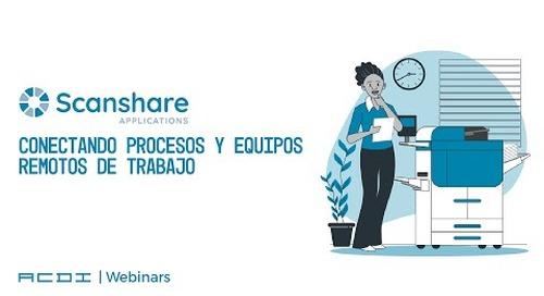 Scanshare: Conectando procesos y equipos remotos de trabajo | ACDI Webinars