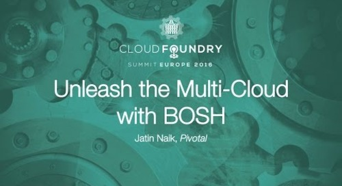 Unleash the Multi-Cloud with BOSH - Jatin Naik, Pivotal